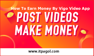 How to Earn Money by Vigo Video App
