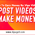 Post videos and make money