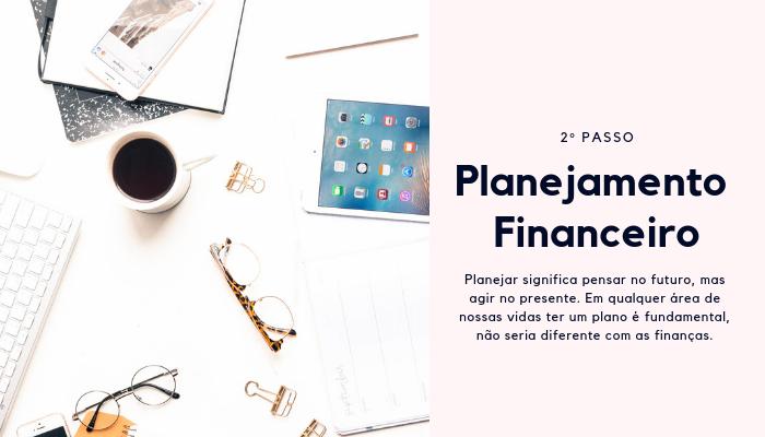 3 passos para controlar a sua vida financeira - Aprenda a organizar e controlar a vida financeira pessoal