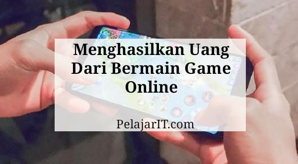 Menghasilkan Uang Dari Bermain Game Online