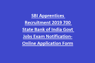 SBI Apprentices Recruitment 2019 700 State Bank of India Govt Jobs Exam Notification-Online Application Form