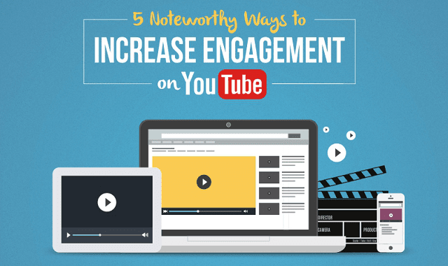 5 Noteworthy Ways to Increase Engagement on Youtube