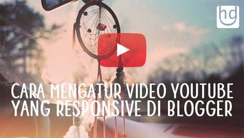 Cara Mudah Mengatur Video Youtube Responsive di Blogger