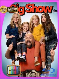 El show de Big Show Temporada 1 HD [1080p] Latino [GoogleDrive] SilvestreHD