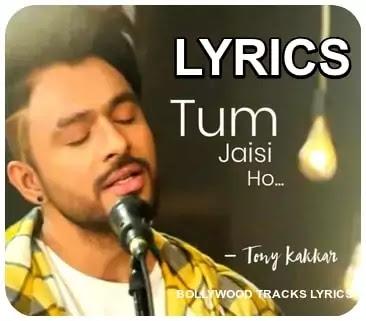 Tum-Jaisi-Ho-Lyrics-Tony-Kakkar