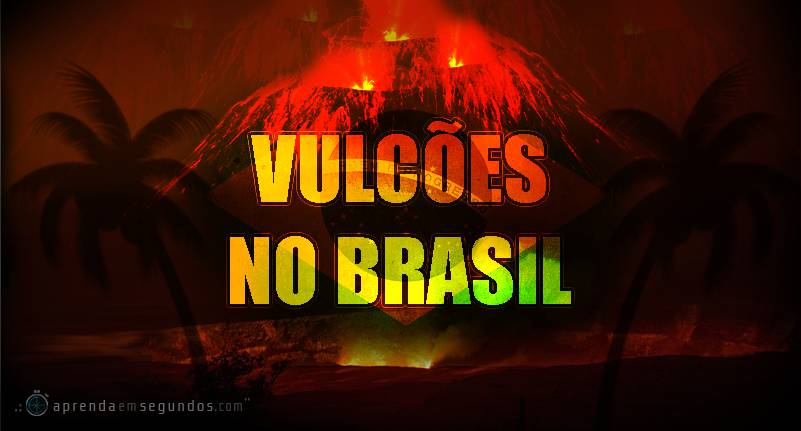Vulcões no Brasil
