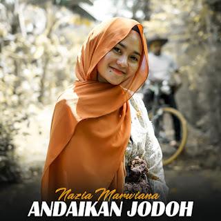 Nazia Marwiana - Andaikan Jodoh MP3