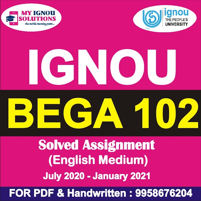 BEGA 102 Solved Assignment 2020-21