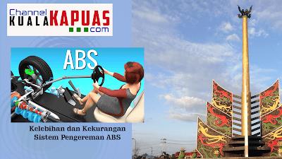 Kelebihan dan Kekurangan Sistem Pengereman ABS || Informasi Kabupaten Kapuas
