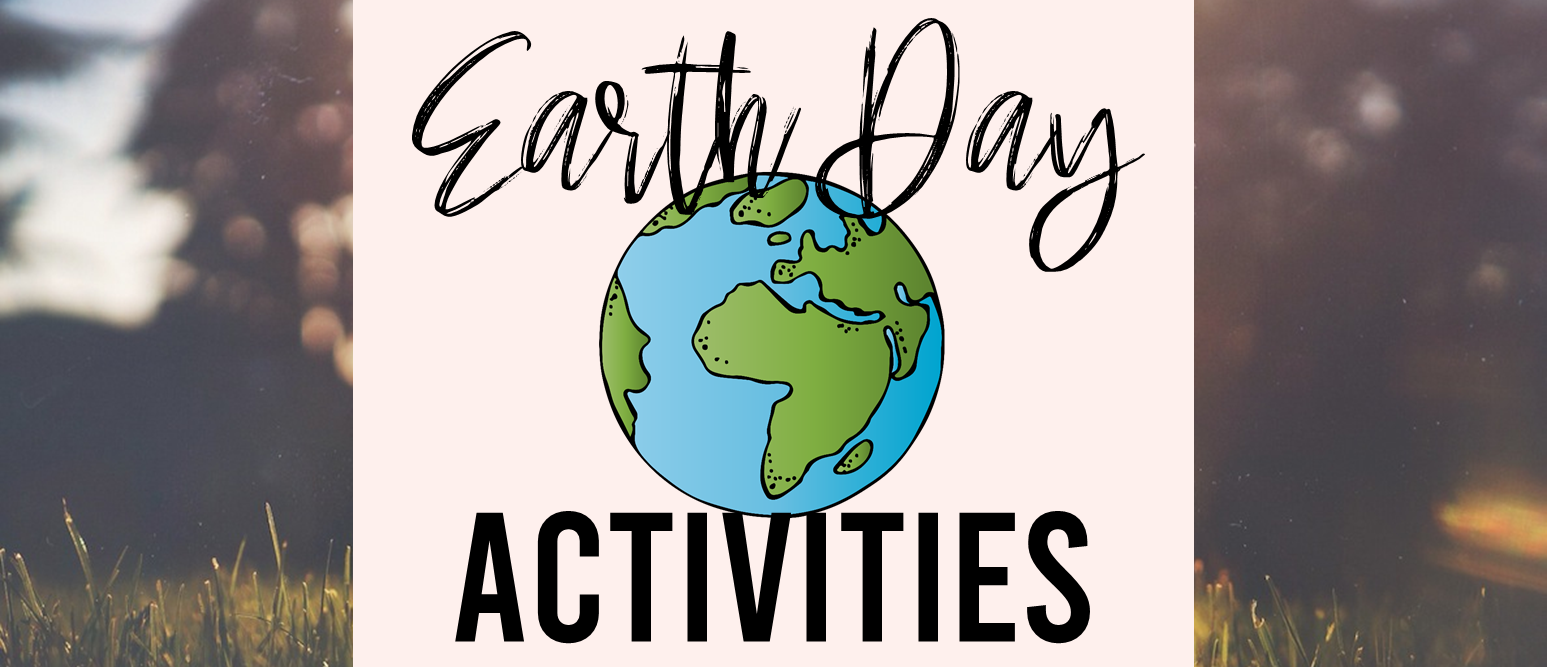 Earth Day learning activities for First Grade Second Grade