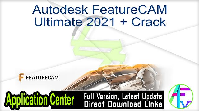 Autodesk FeatureCAM Ultimate 2021 + Crack