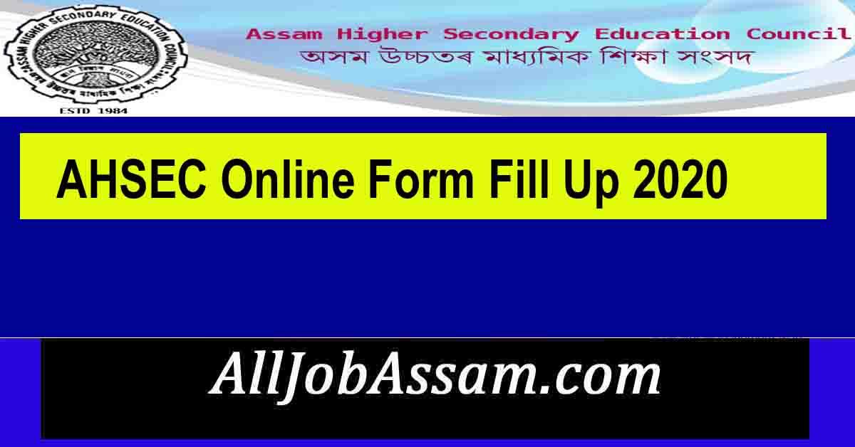 AHSEC Online Form Fill Up 2020
