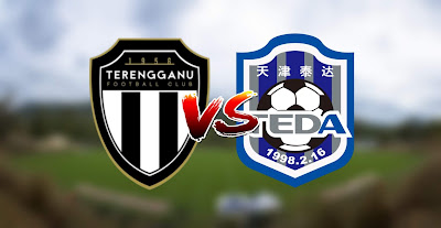 Live Streaming Terengganu vs Tianjin Teda FC Friendly Match 3.2.2020