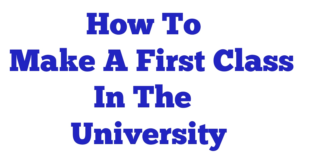how to make a first class in the university
