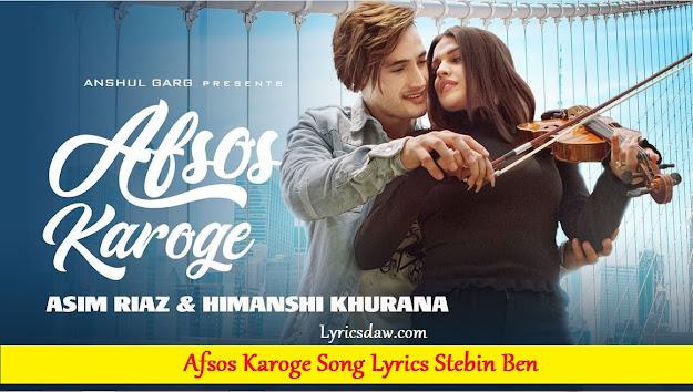 Afsos Karoge Lyrics In Hindi Stebin Ben