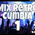 MIX RETRO CUMBIA - DESCARGAR MP3