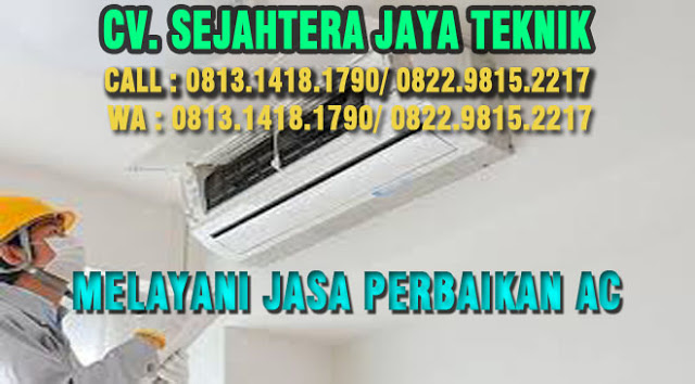 Service AC Daerah Sunter Agung Call : 0813.1418.1790 - Jakarta Utara | Tukang Pasang AC dan Bongkar Pasang AC di Sunter Agung - Jakarta Utara