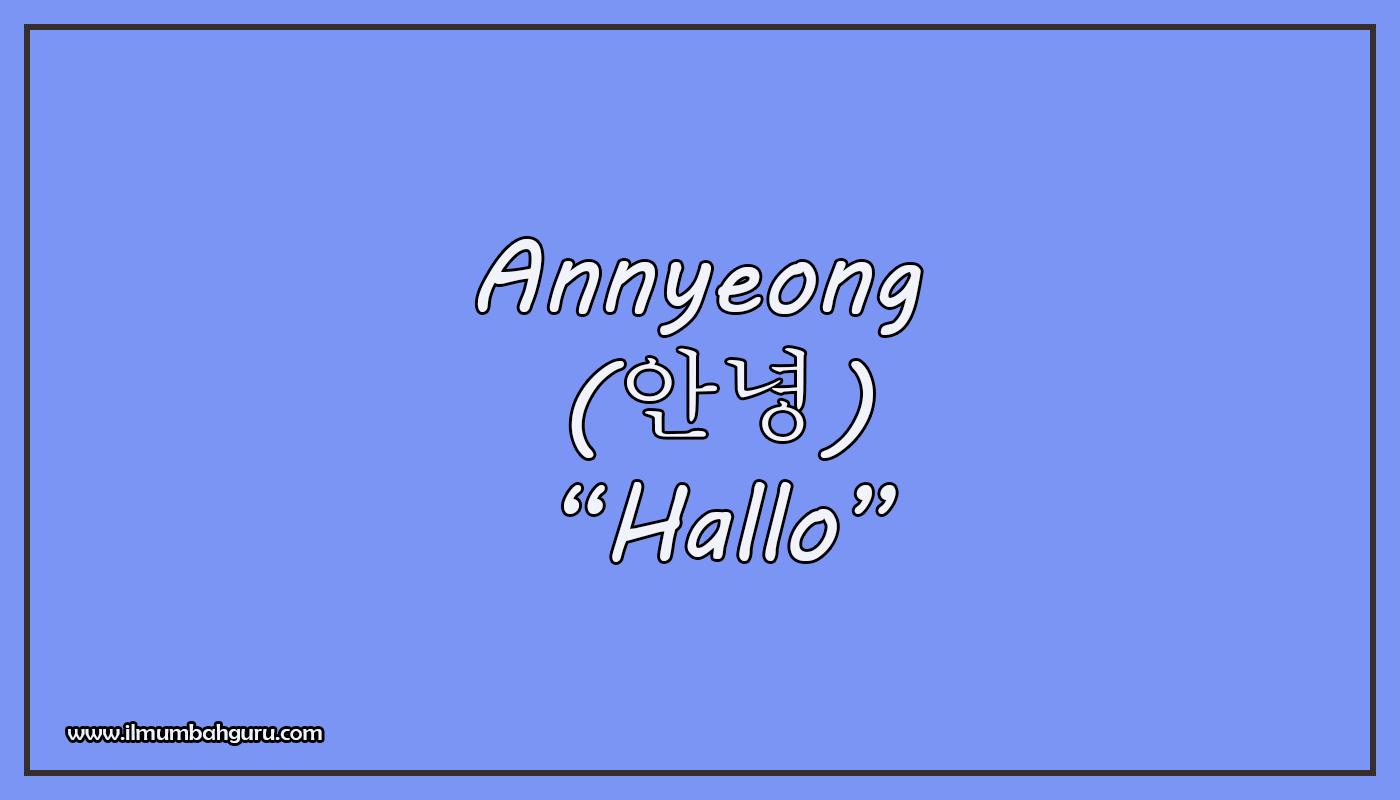 Arti Kata Annyeong Bahasa Korea Ilmumbahguru