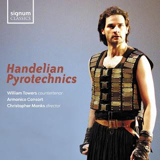 Handelian Pyrotechnics; William Towers, Armonico Consort, Christopher Monks; SIGNUM