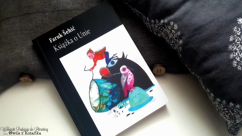 Faruk Sehic: Książka o Unie | Knjiga o Uni
