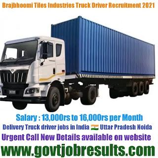Brajbhoomi Tiles Industries Truck Driver Recruitment 2021-22
