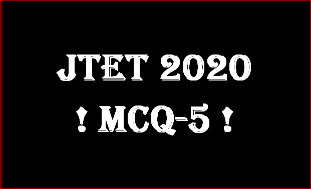 JTET 2020 ! Child Development & Pedagogy !! Practice Set-5 !!