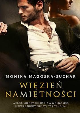 """""""Więzień namiętności"""" Monika Magoska-Suchar"""