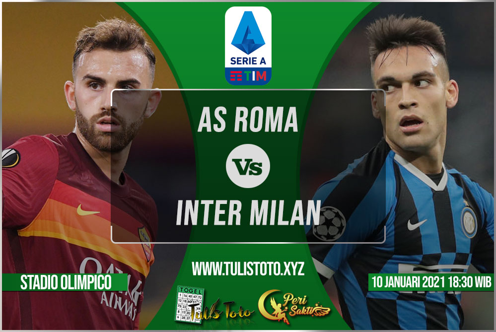 Prediksi AS Roma vs Inter Milan 10 Januari 2021