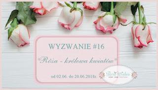 https://threewishescraft.blogspot.com/2018/06/wyzwanie-16-roza-krolowa-kwiatow.html