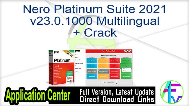 Nero Platinum Suite 2021 v23.0.1000 Multilingual + Crack