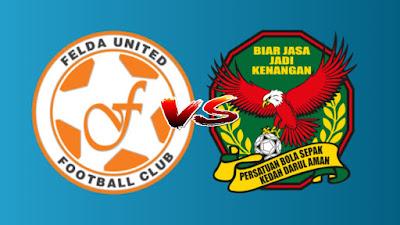 Live Streaming Felda United vs Kedah Piala FA Malaysia 30.6.2019