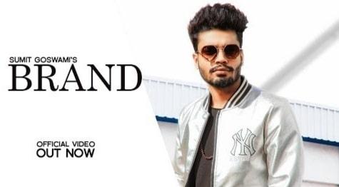 Brand Lyrics, Brand Haryanvi song Lyrics, Sumit Goswami