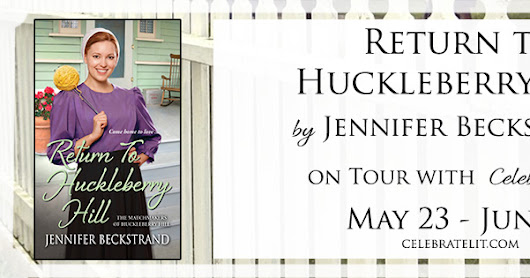 Return to Huckleberry Hill (The Matchmakers of Huckleberry Hill #7) by Jennifer Beckstrand + A GIVEAWAY