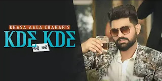 KDE KDE Lyrics - Khasa Aala Chahar