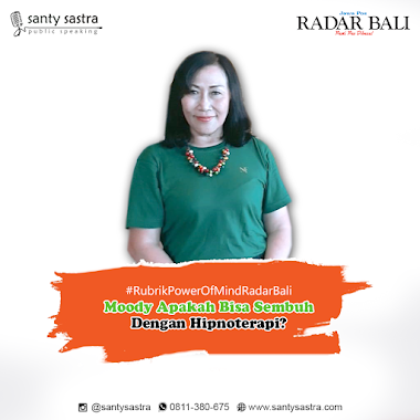 Rubrik Power Of Mind Radar Bali : Moody Apakah Bisa Sembuh Dengan Hipnoterapi?