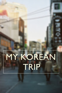 My Korean Trip