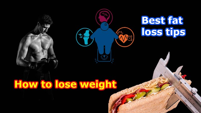 How to lose weight-best fat loss tips