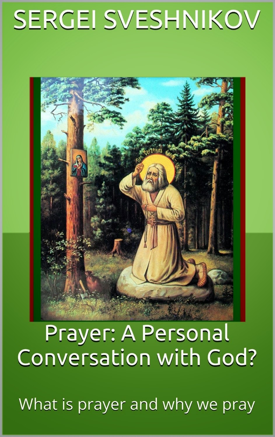 http://frsergei.wordpress.com/2014/05/05/prayer-a-personal-conversation-with-god/