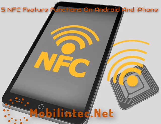 5 NFC Feature Functions On Android And iPhone
