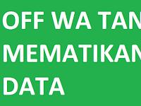 Cara OFF WhatsApp (WA) tanpa Mematikan Data di Android