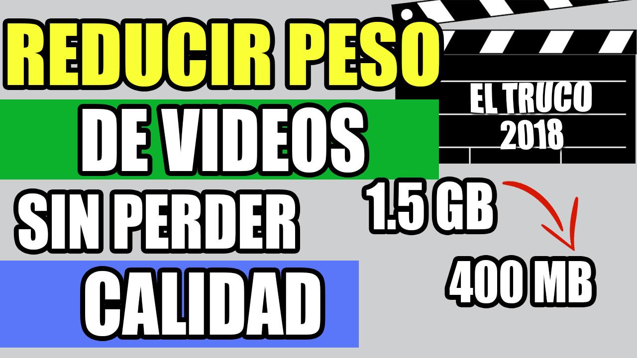 reducir peso de videos sin perder calidad pc
