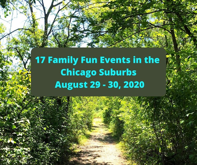 Weekend Windup: 17 Family Fun Events in the Chicago Suburbs August 29 - 30, 2020