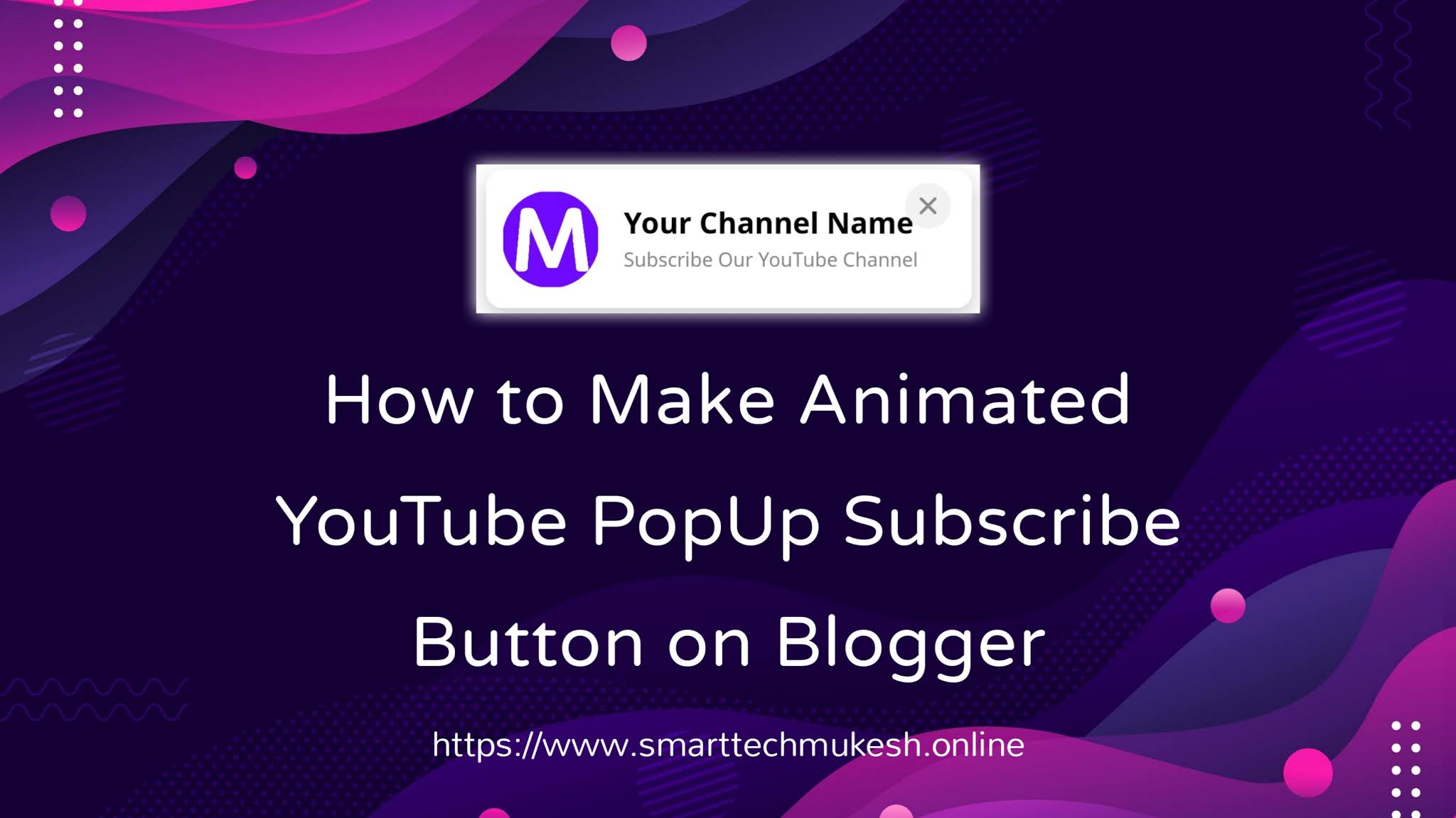 How to Make Animated YouTube PopUp Subscribe Button on Blogger