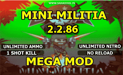 Mini militia Mega mod 2.2.86 Pro Pack and Unlimited Nitro + Unlimited Ammo ONE SHOT KILL MOD latest version
