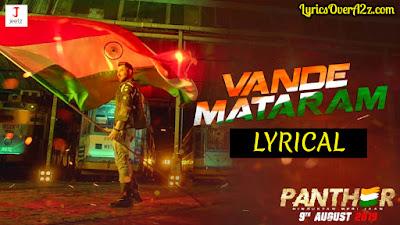 Vande Mataram (বন্দেমাতরম) Lyrics - PANTHER - Hindustan Meri Jaan | Jeet