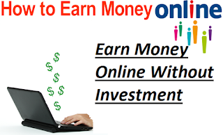 How To Earn Money Online Without Investment And How To Earn Money From Google