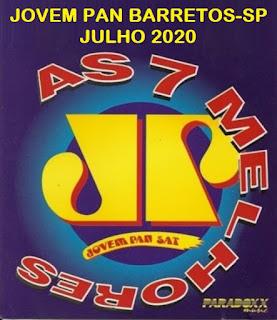 AS 7 MELHORES DA JOVEM PAN FM BARRETOS-SP JULHO/2020 EXECUTADAS EM 23/07/2020