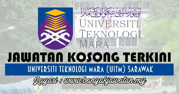 Jawatan Kosong Di Universiti Teknologi Mara Uitm Sarawak 29 Julai 2018 Kerja Kosong 2020 Jawatan Kosong Kerajaan 2020