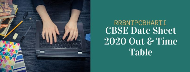 CBSE Date Sheet 2020 Out, time table for Class 10, 12