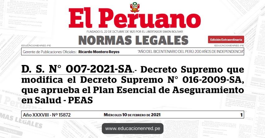 D. S. N° 007-2021-SA.- Decreto Supremo que modifica el Decreto Supremo N° 016-2009-SA, que aprueba el Plan Esencial de Aseguramiento en Salud - PEAS